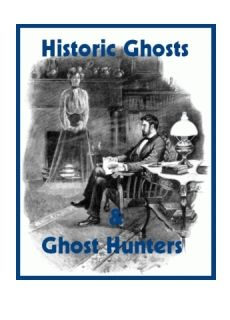 Historic Ghosts & Ghost Hunters