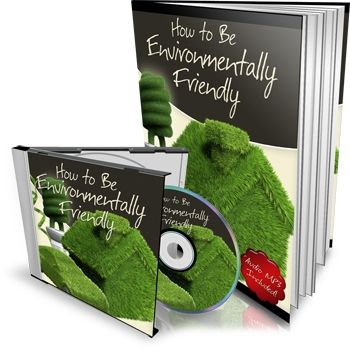 How to be Environmentally Friendly (eBook & MP3 Audio)