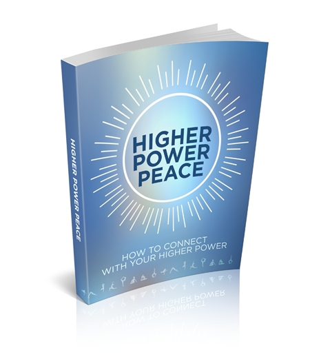 Higher Power Peace: How to Connect With Your Higher Power
