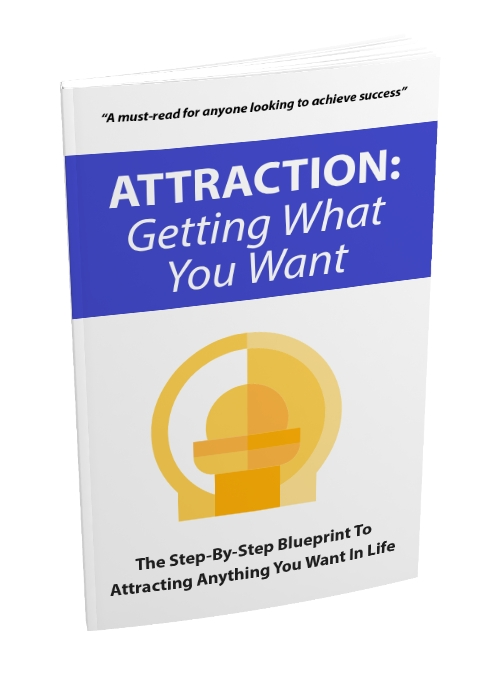 Attraction: Getting What You Want
