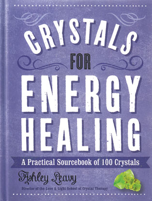 Crystals for Energy Healing (hc) by Ashley Leavy