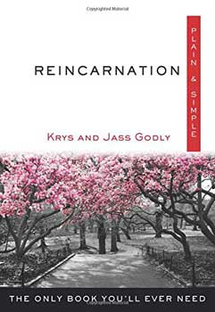 Reincarnation plain & simple by Godly & Godly