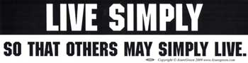 Live Simply So That Others May
