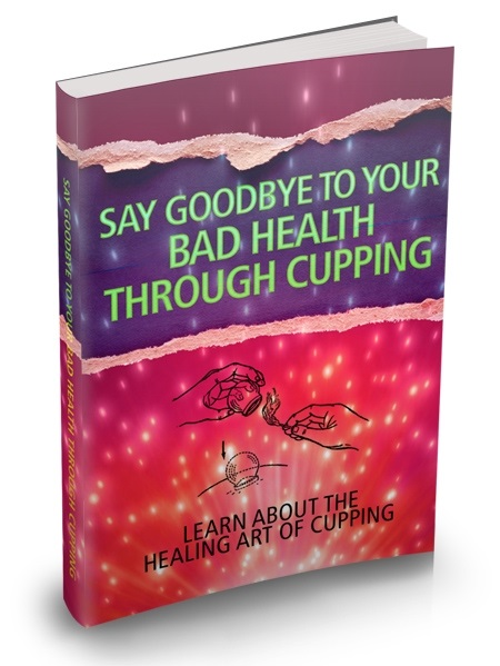 Say Goodbye To Your Bad Health Through Cupping